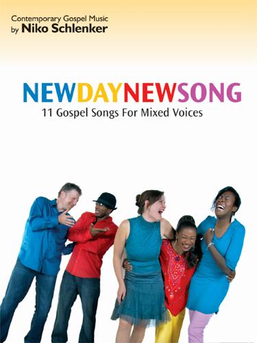 Niko Schlenker: New Day - New Song: SATB: Vocal Score