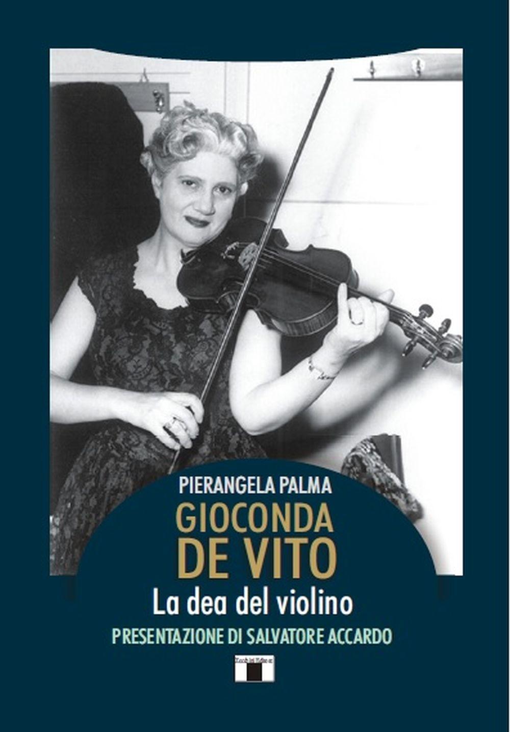 Pierangela Palma: Gioconda De Vito: Biography